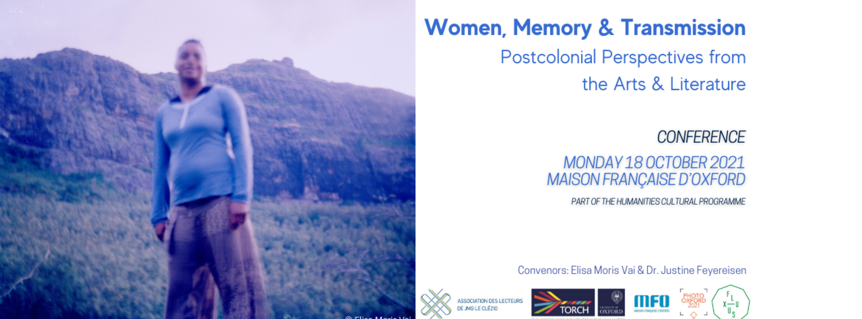 Photo of a woman in front of some hills. Text reads 'Women memory and transmission, postcolonial perspectives from the arts and literature. Conference. Monday 18 October 2-21, Maison Francaise d'Oxford.'