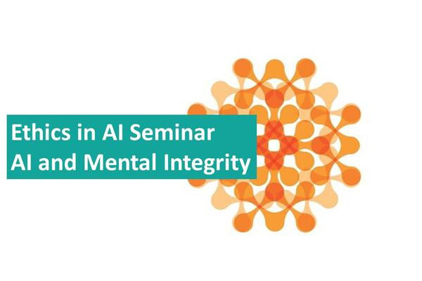 Text reads Ethics in AI Seminar AI and Mental Integrity
