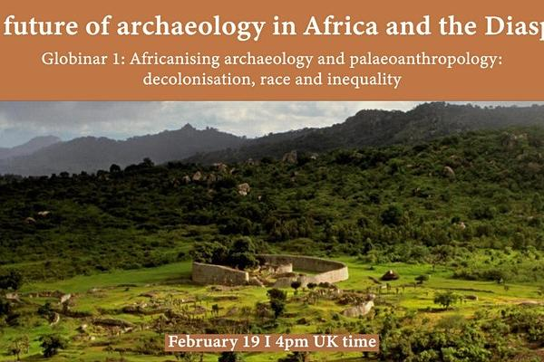 Photo of grassy hills is the background. Salmon pink banner reads 'The feature of archaeology in Africa and the Diaspora. Globinar 1: Africanising archaeology and palaeoanthropology: decolonisation, race and inequality. February 19 4pm UK time.'