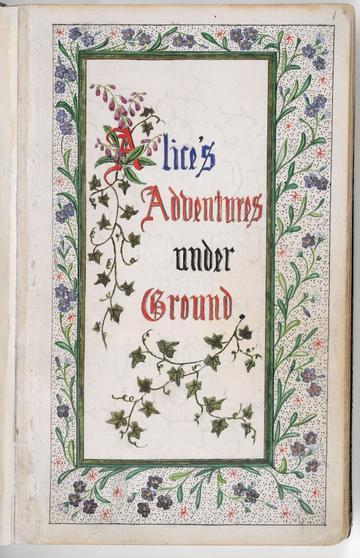 title page of manuscript saying ALices Adventures under ground, floral border