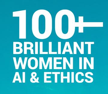 100+ Brilliant Women in AI & Ethics