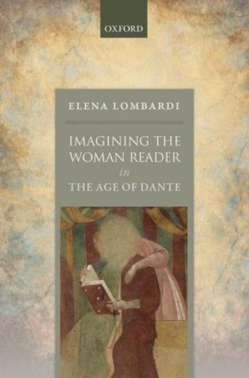 Imagining the Woman Reader in the Age of Dante | TORCH | The Oxford