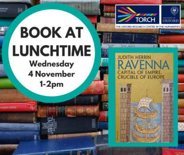 Publicity image for a Book at Lunchtime event on 4 November 2020 1pm for Ravenna: Capital of Empire, Crucible of Europe