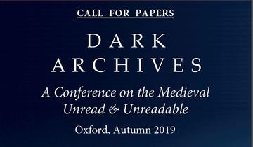 Call for Papers: Dark Archives: A Conference on the Medieval Unread