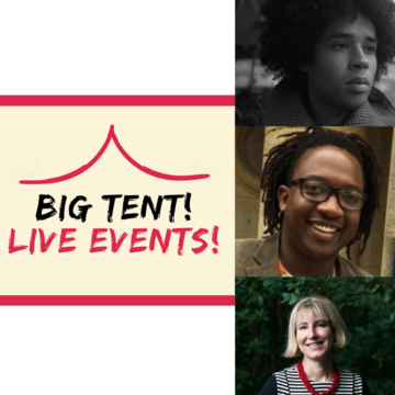 Johny Pitts, Elleke Boehmer and Simukai Chigudu next to the cream and red logo of Big Tent! Live Events!